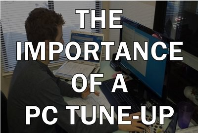 The Importance of a PC Tune-Up